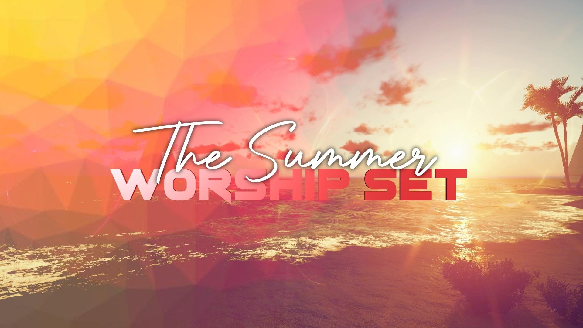 The Summer Worship Set