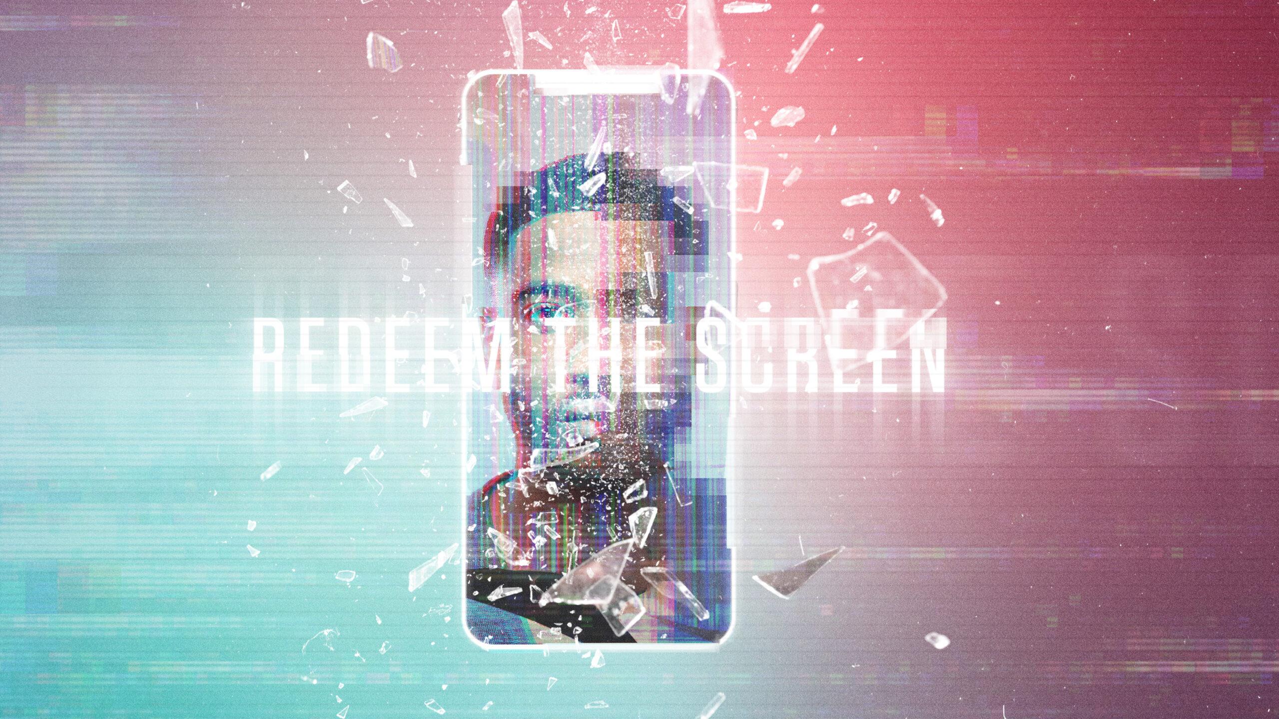 Redeem The Screen
